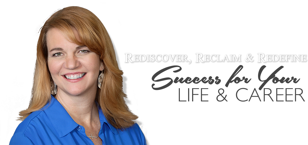 Rediscover, Reclaim & Redefine Success for Your Life & Career