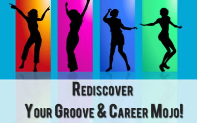 Have You Lost Your Groove and Career Mojo?