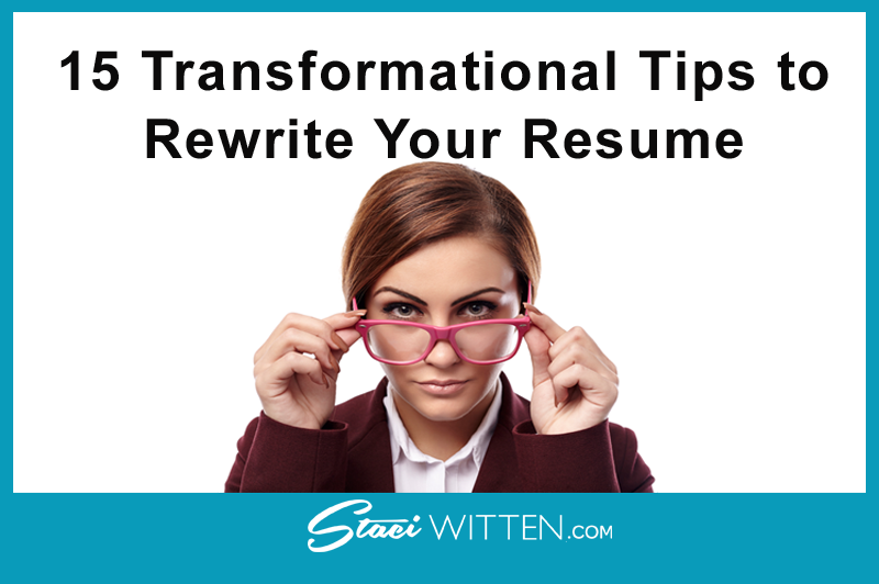 15 transformational tips to rewrite your resume certified